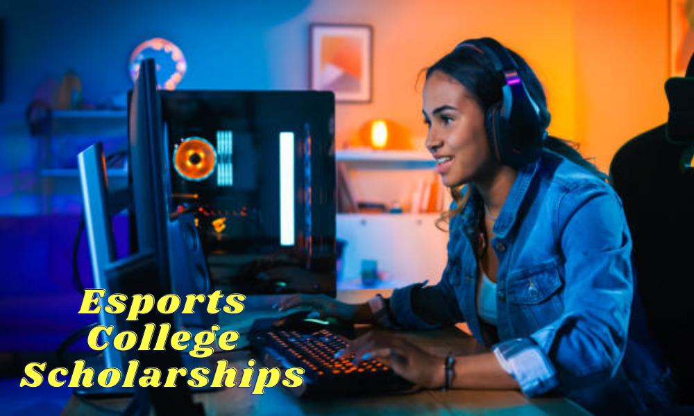 Esports College Scholarships