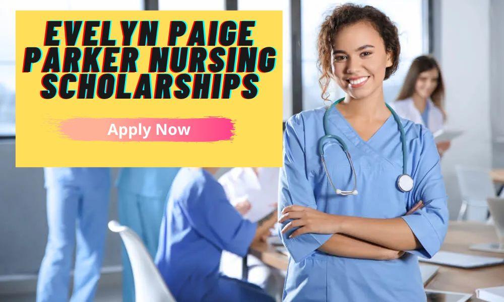 Evelyn Paige Parker Nursing Scholarships
