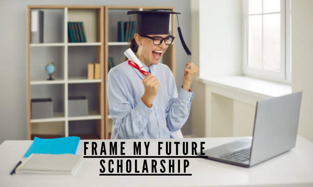 Frame My Future Scholarship