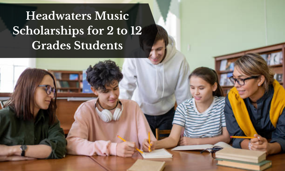 Headwaters Music Scholarships for 2 to 12 Grades Students