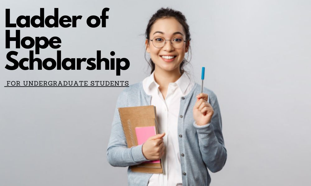 Ladder of Hope Scholarship for Undergraduate Students