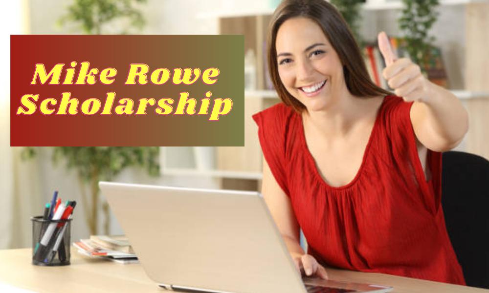 Mike Rowe Scholarship