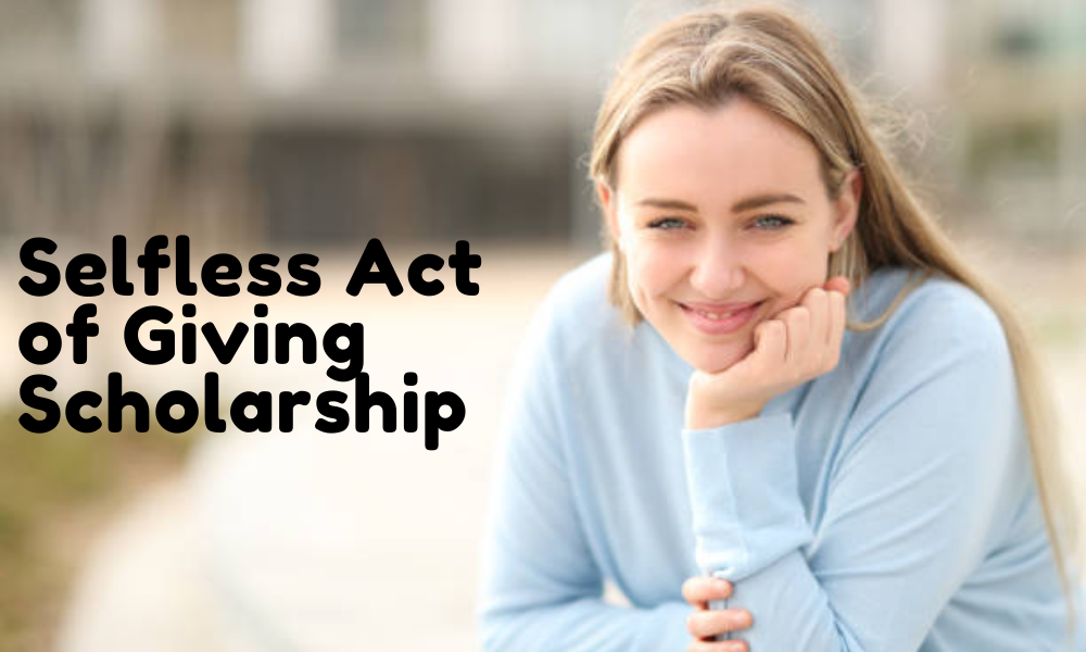 Selfless Act of Giving Scholarship