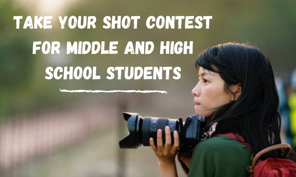 Take Your Shot Contest for Middle and High School Students