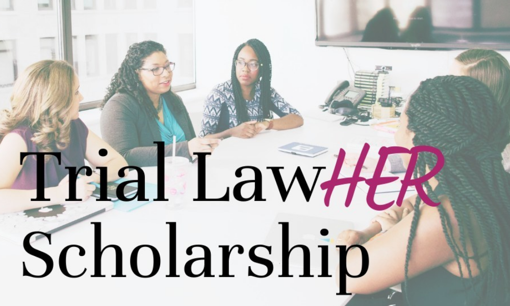 Trial Law Her Scholarship
