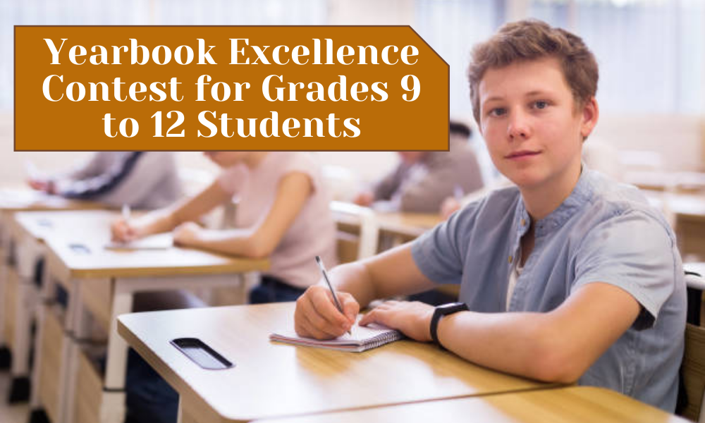 Yearbook Excellence Contest for Grades 9 to 12 Students
