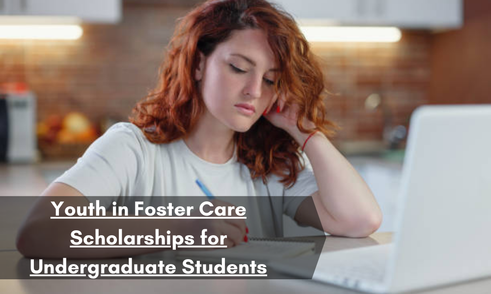 Youth in Foster Care Scholarships for Undergraduate Students