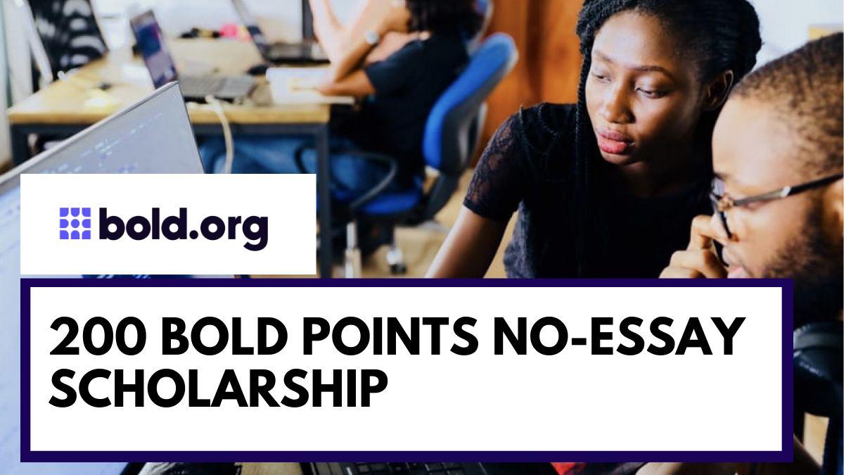 200 Bold Points No-Essay Scholarship