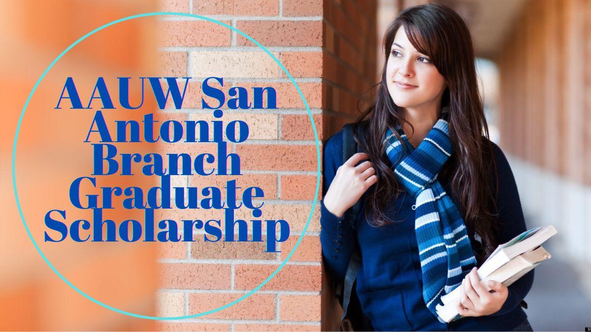 AAUW San Antonio Branch Graduate Scholarship