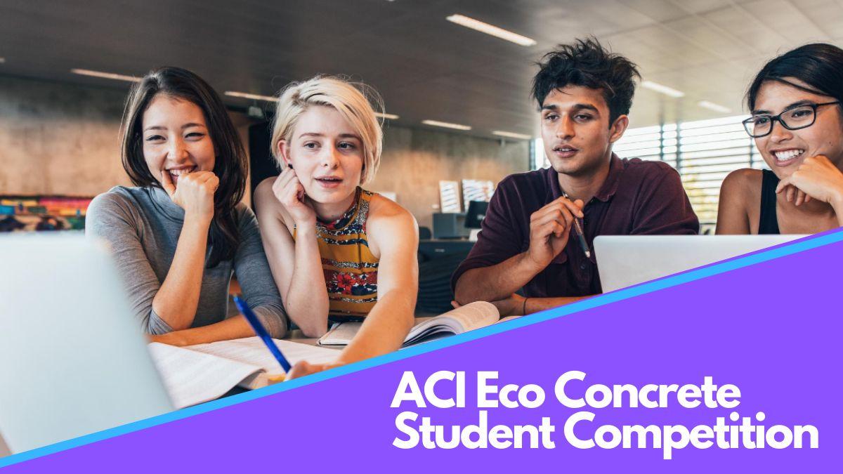 ACI Eco Concrete Student Competition