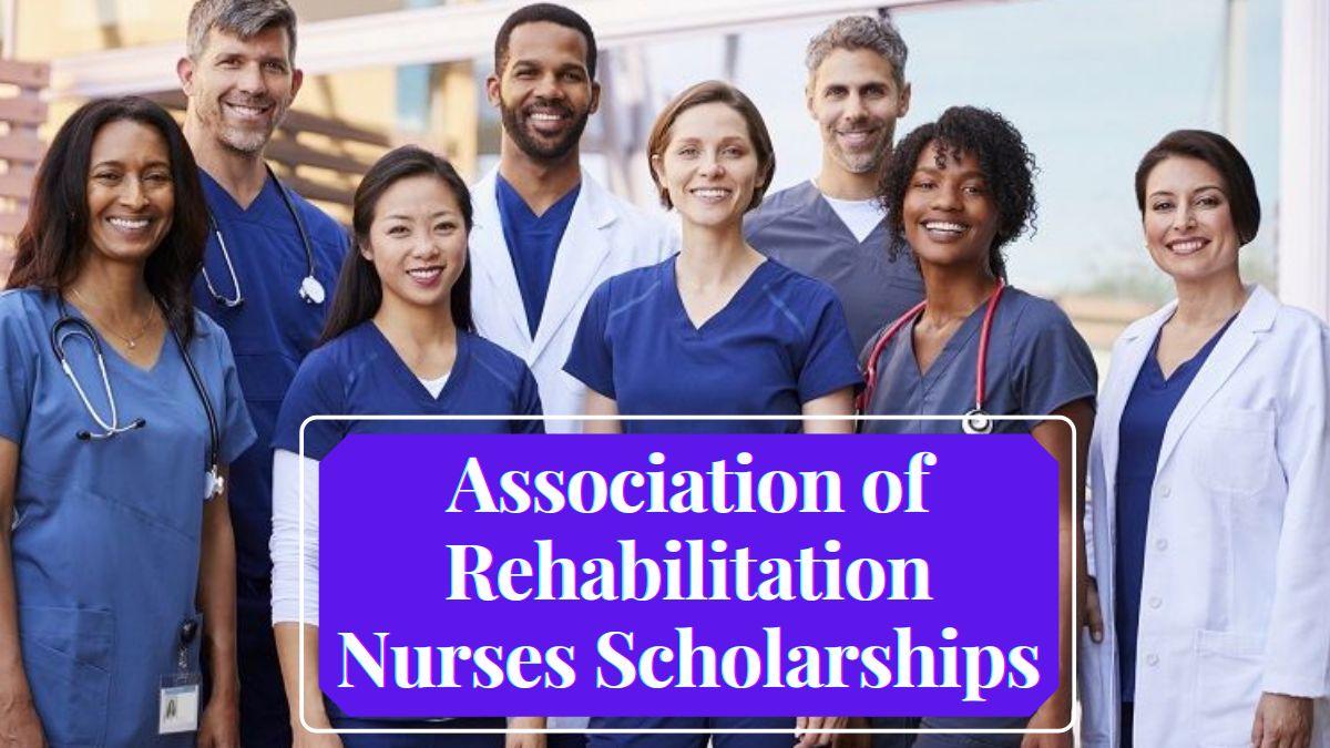 Association of Rehabilitation Nurses Scholarships