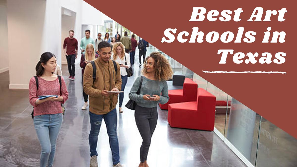 Best Art Schools in Texas