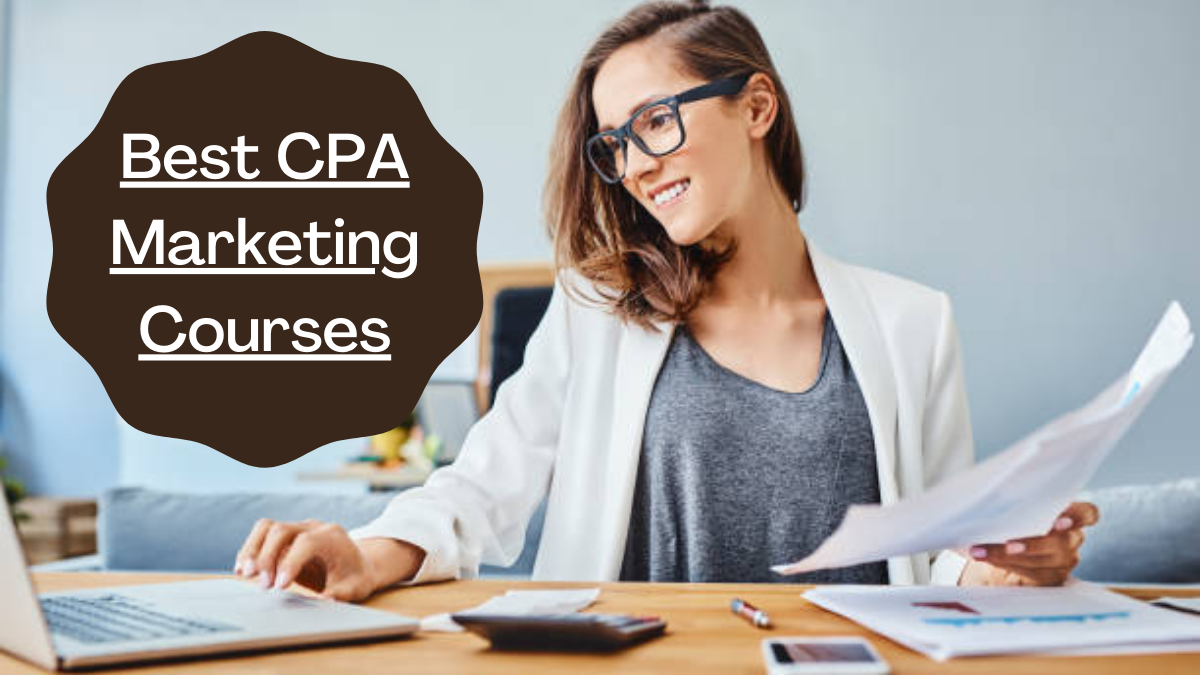Best CPA Marketing Courses