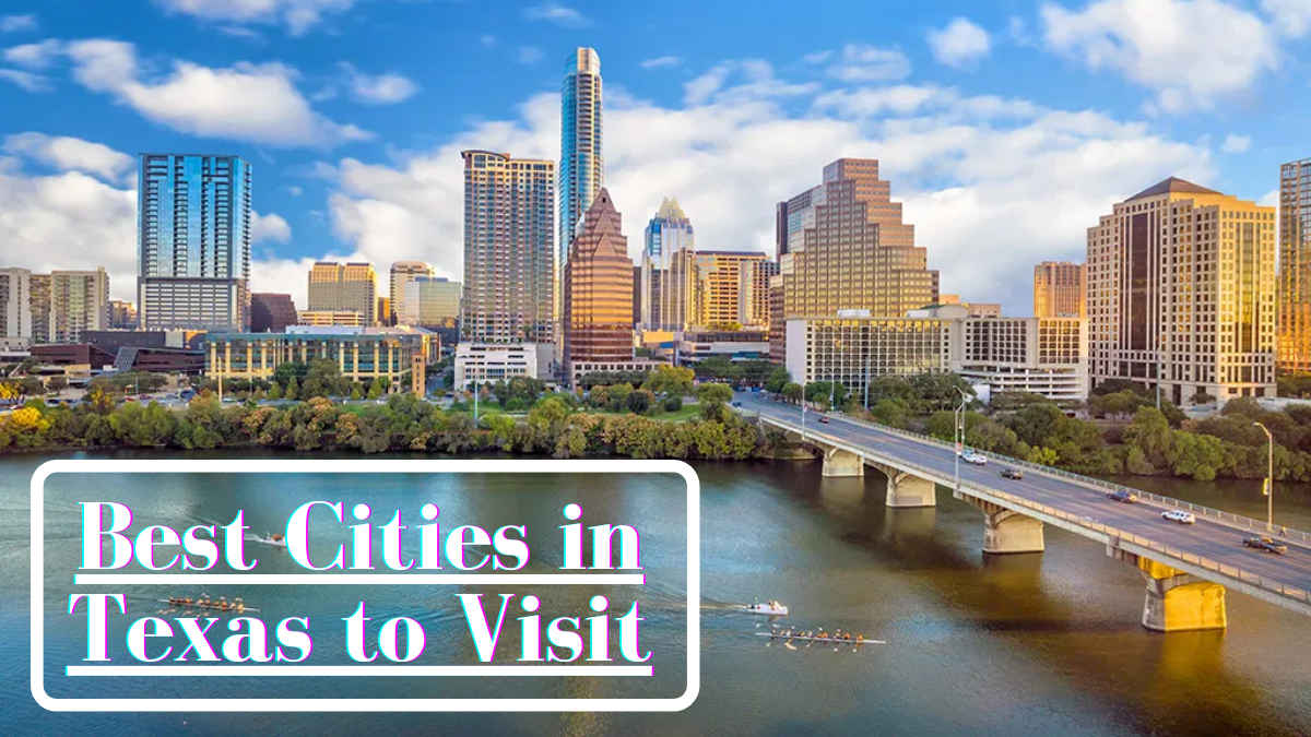 Best Cities in Texas to Visit
