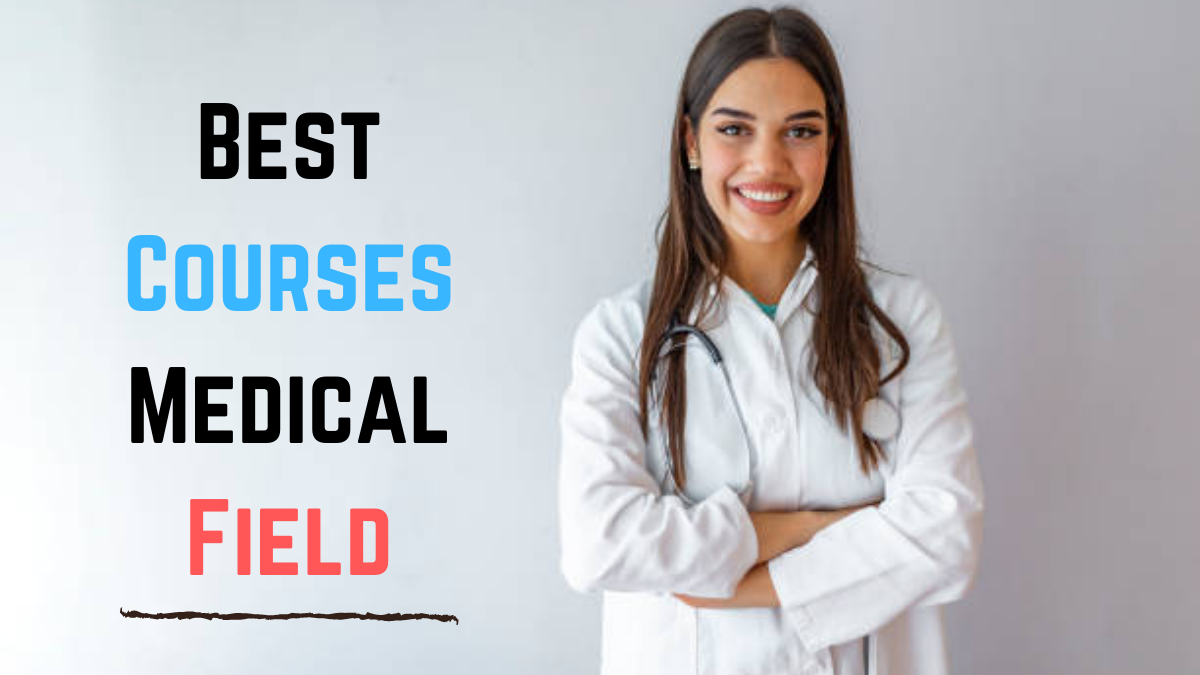 Best Courses Medical Field