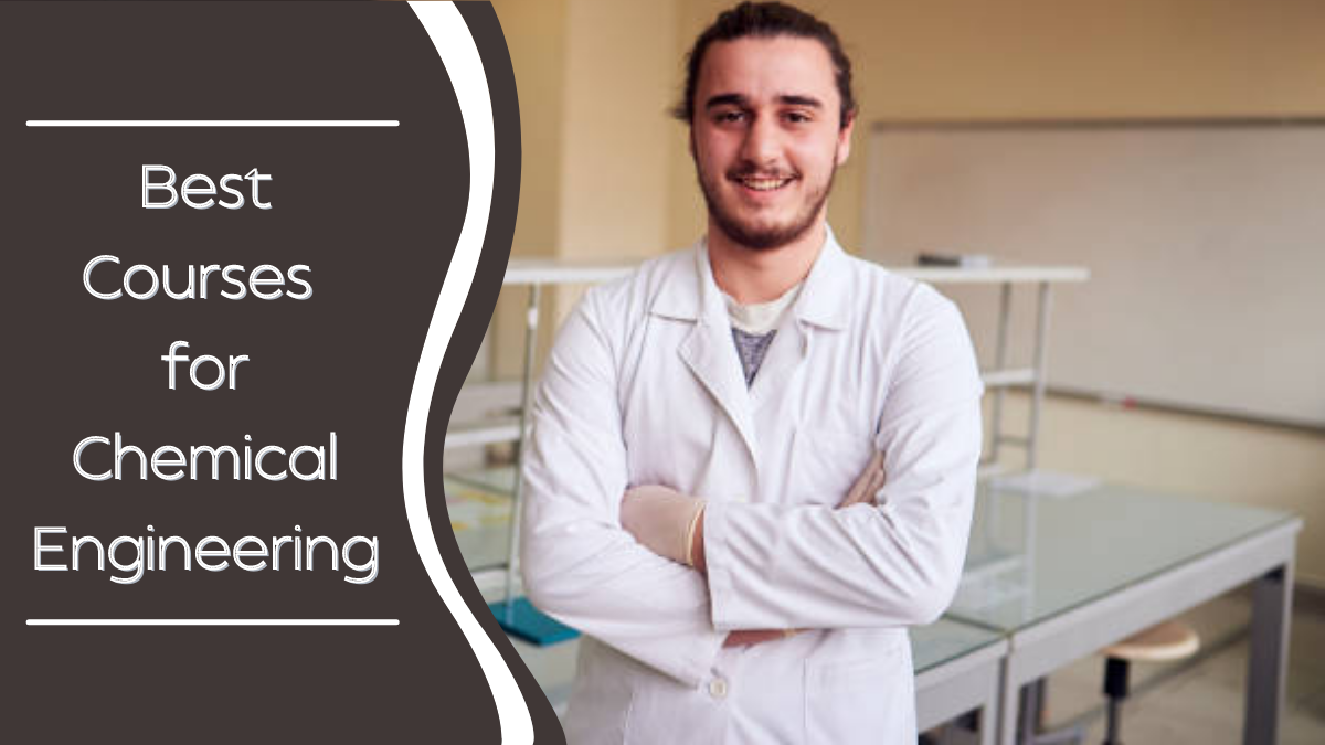Best Courses for Chemical Engineering