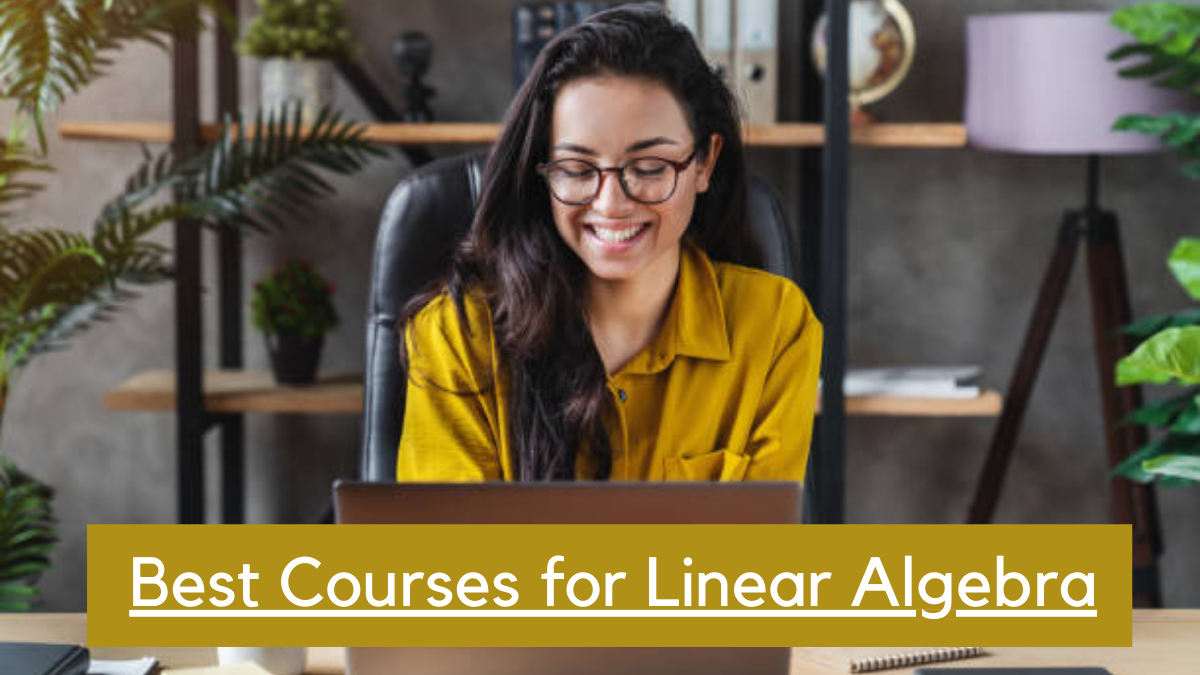 Best Courses for Linear Algebra