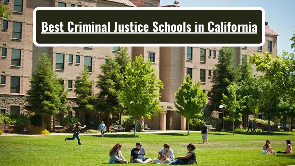 Best Criminal Justice Schools in California
