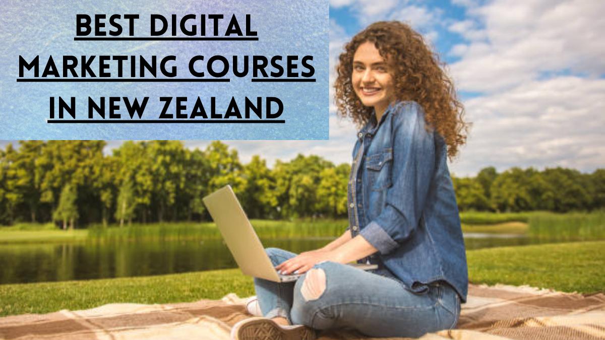 Best Digital Marketing Courses in New Zealand