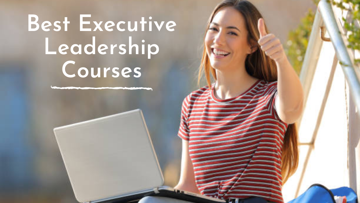 Best Executive Leadership Courses