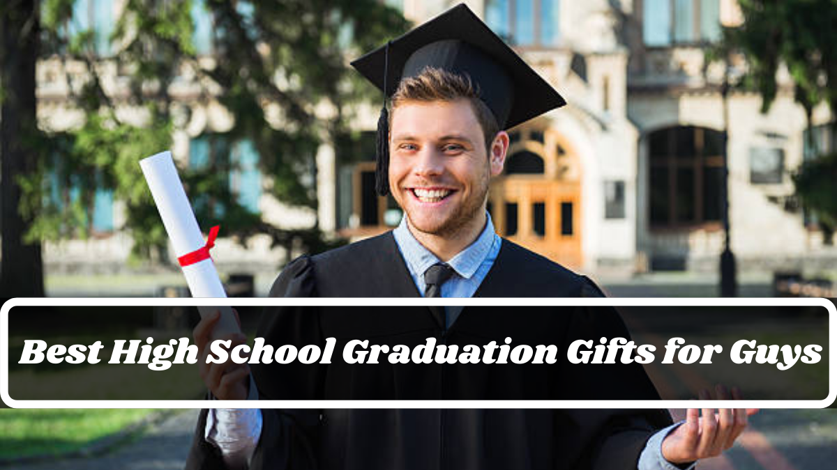 Best High School Graduation Gifts for Guys