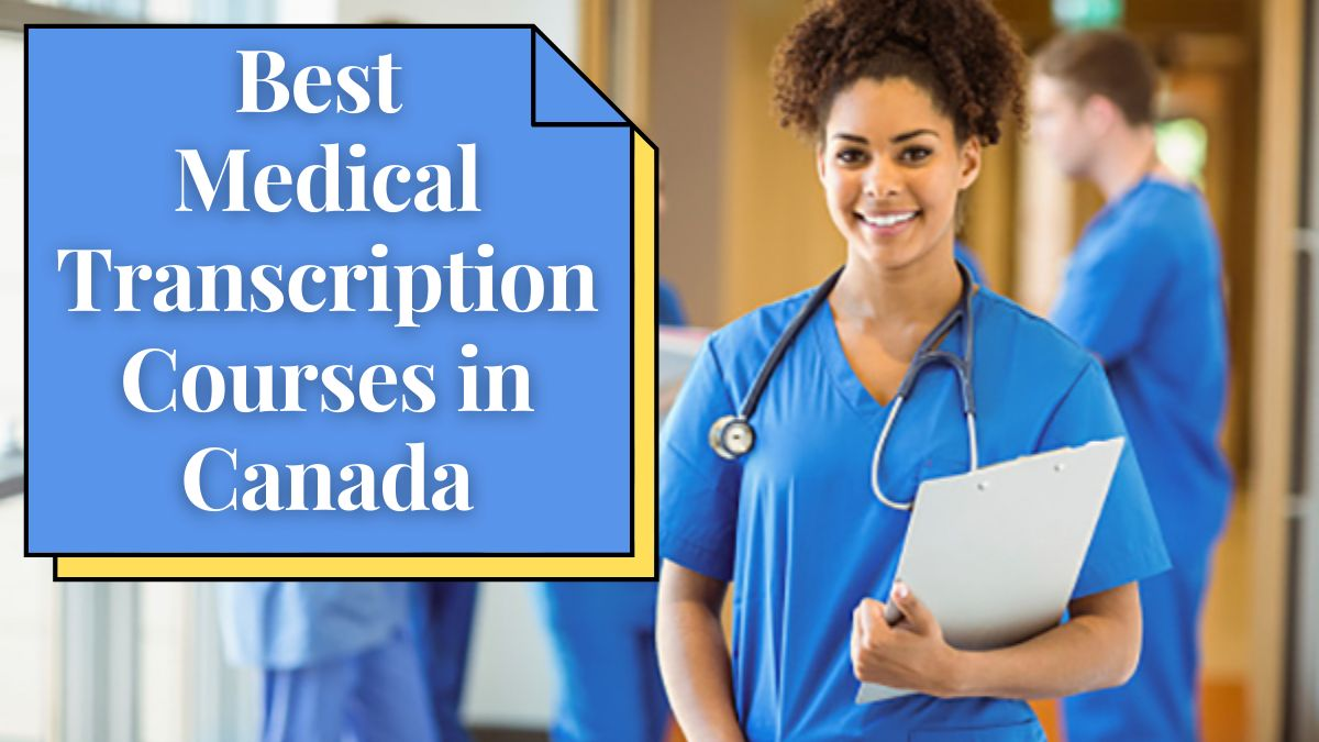 Best Medical Transcription Courses in Canada