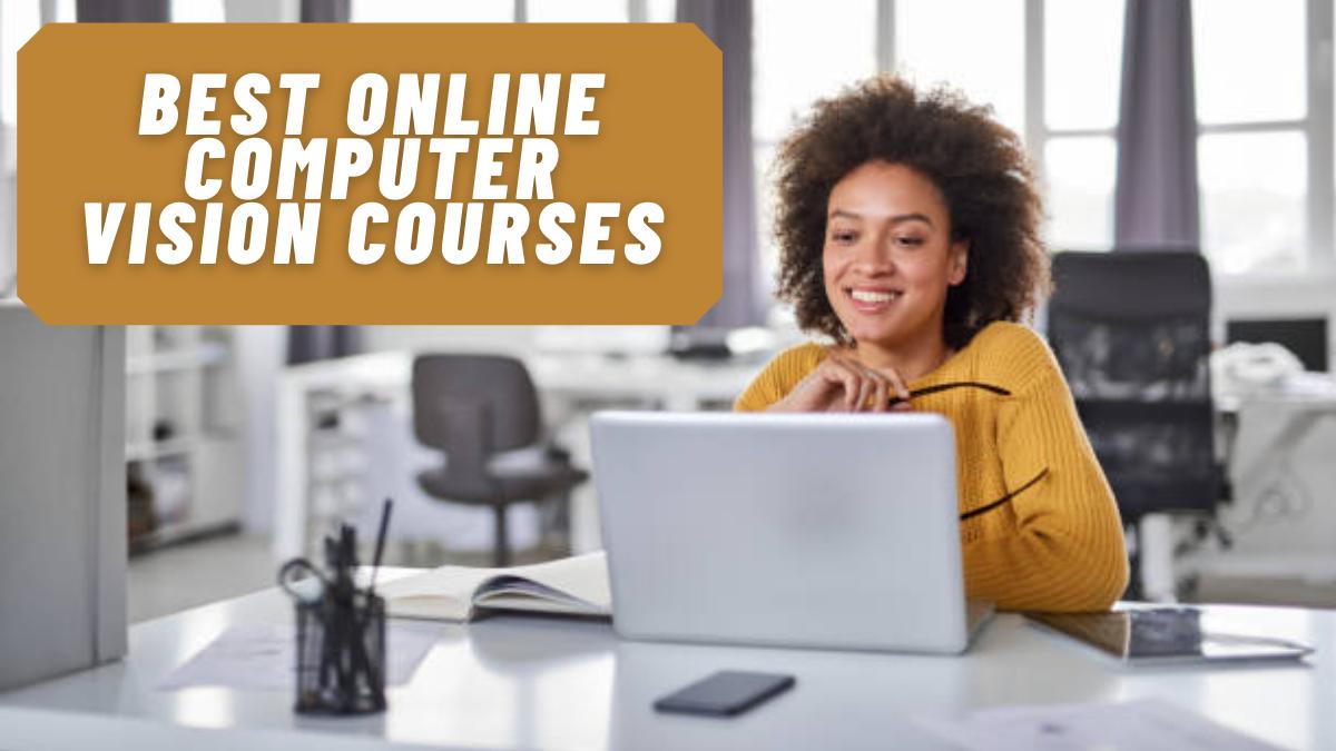Best Online Computer Vision Courses