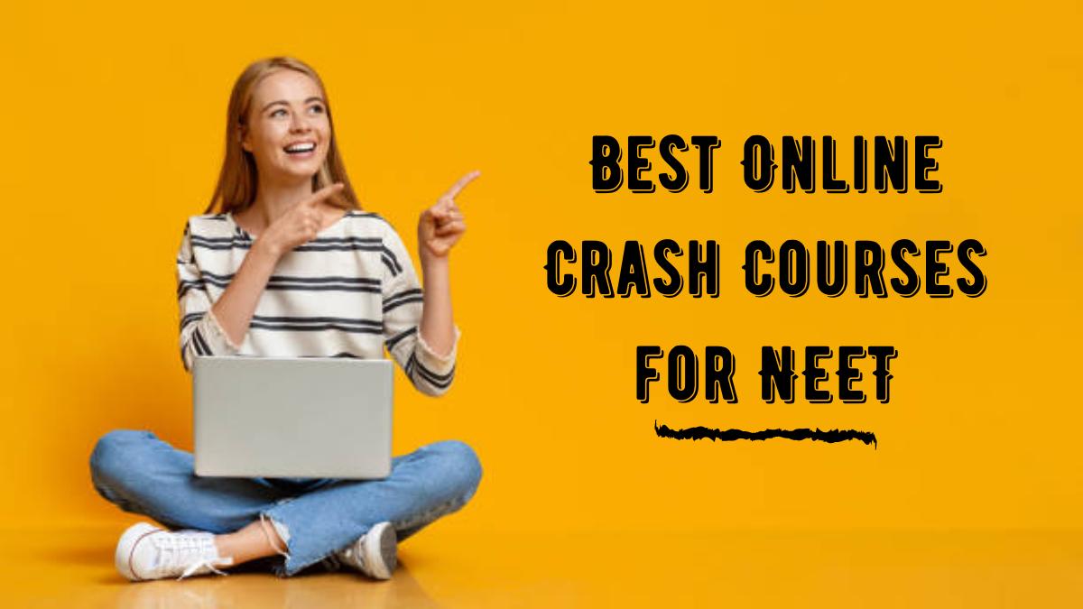 Best Online Crash Courses for NEET