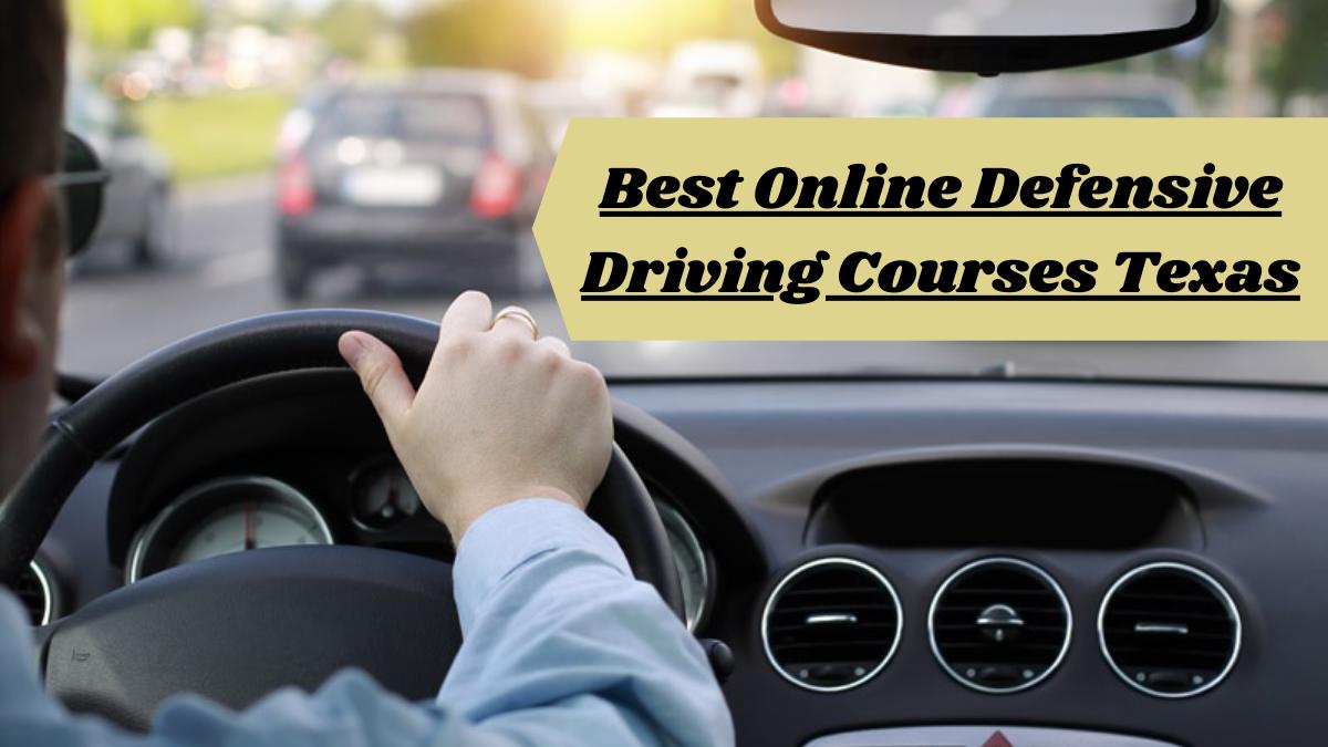 Best Online Defensive Driving Courses Texas