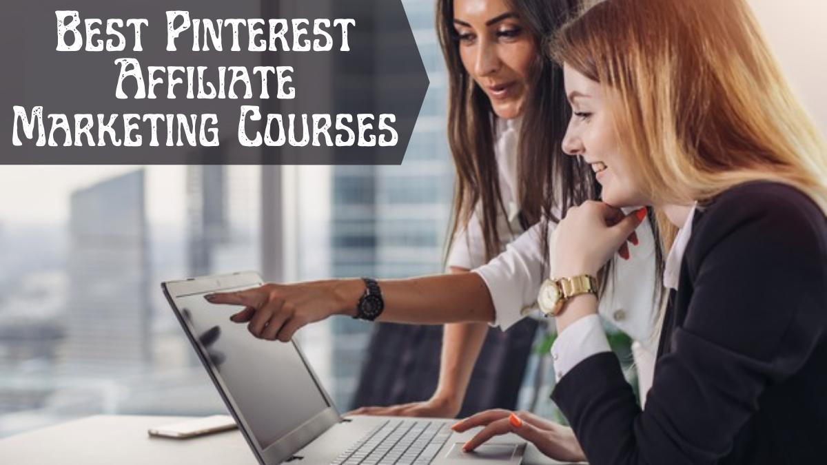 Best Pinterest Affiliate Marketing Courses