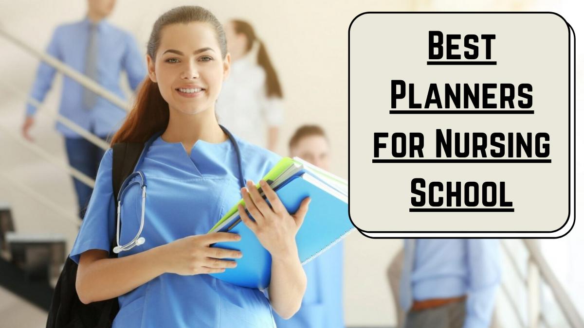 Best Planners for Nursing School