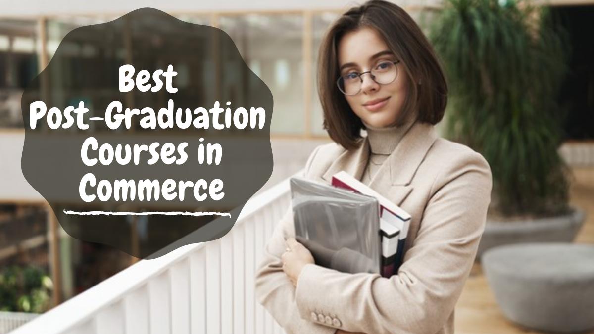 Best Post-Graduation Courses in Commerce