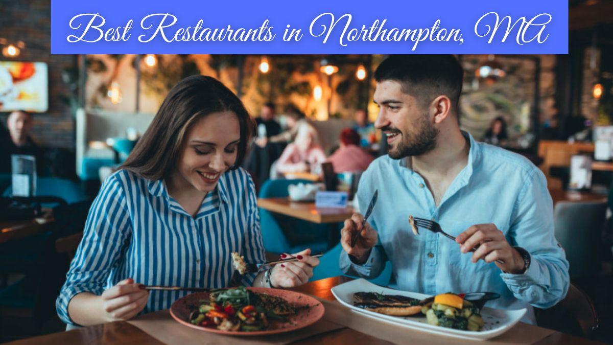 Best Restaurants in Northampton MA