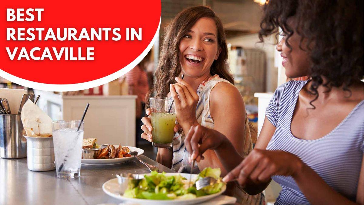 Best Restaurants in Vacaville
