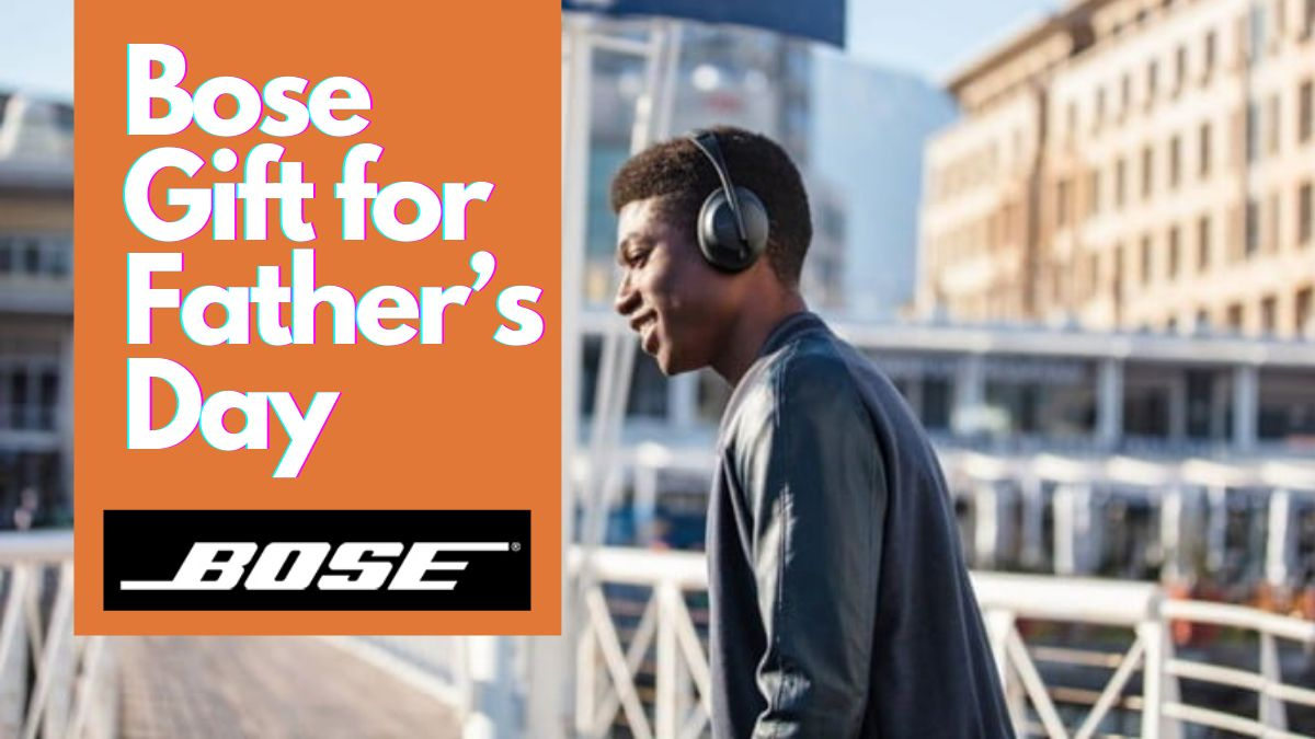 Bose Gift for Father's Day