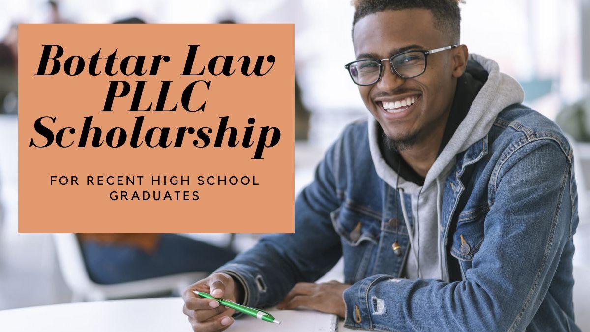 Bottar Law PLLC Scholarship for Recent High School Graduates