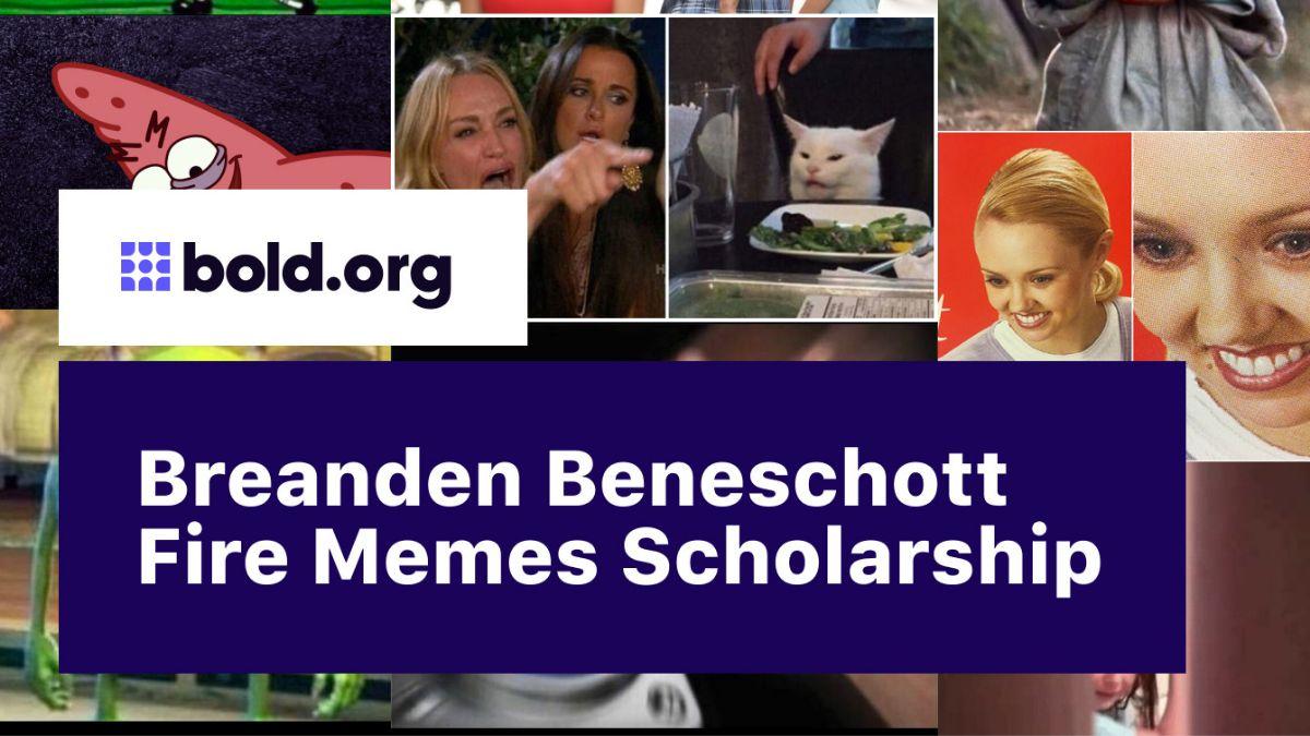 Breanden Beneschott Fire Memes $1000 Scholarship