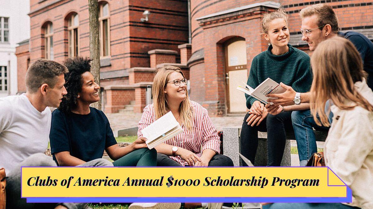 Clubs of America Annual $1000 Scholarship Program