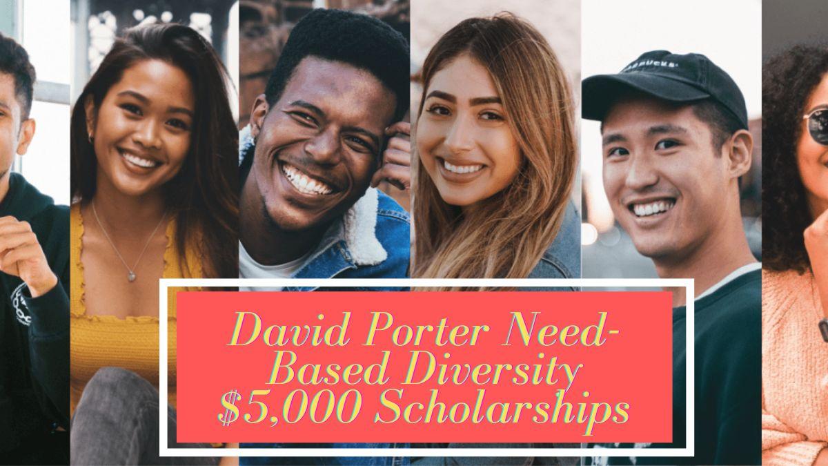 David Porter Need-Based Diversity $5,000 Scholarships