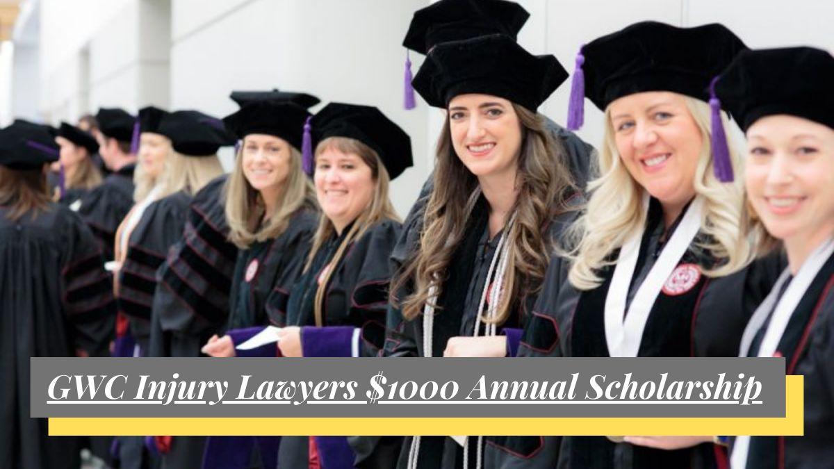 GWC Injury Lawyers $1000 Annual Scholarship