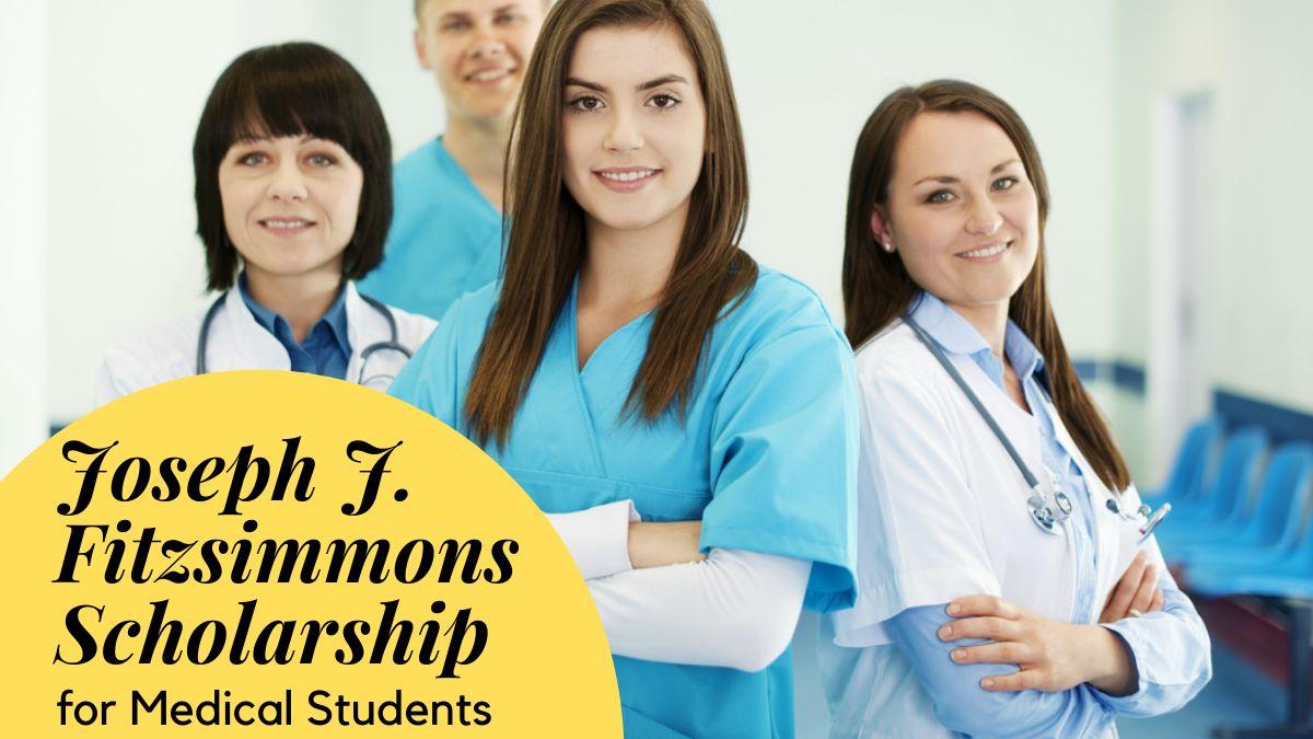 Joseph J. Fitzsimmons Scholarship for Medical Students