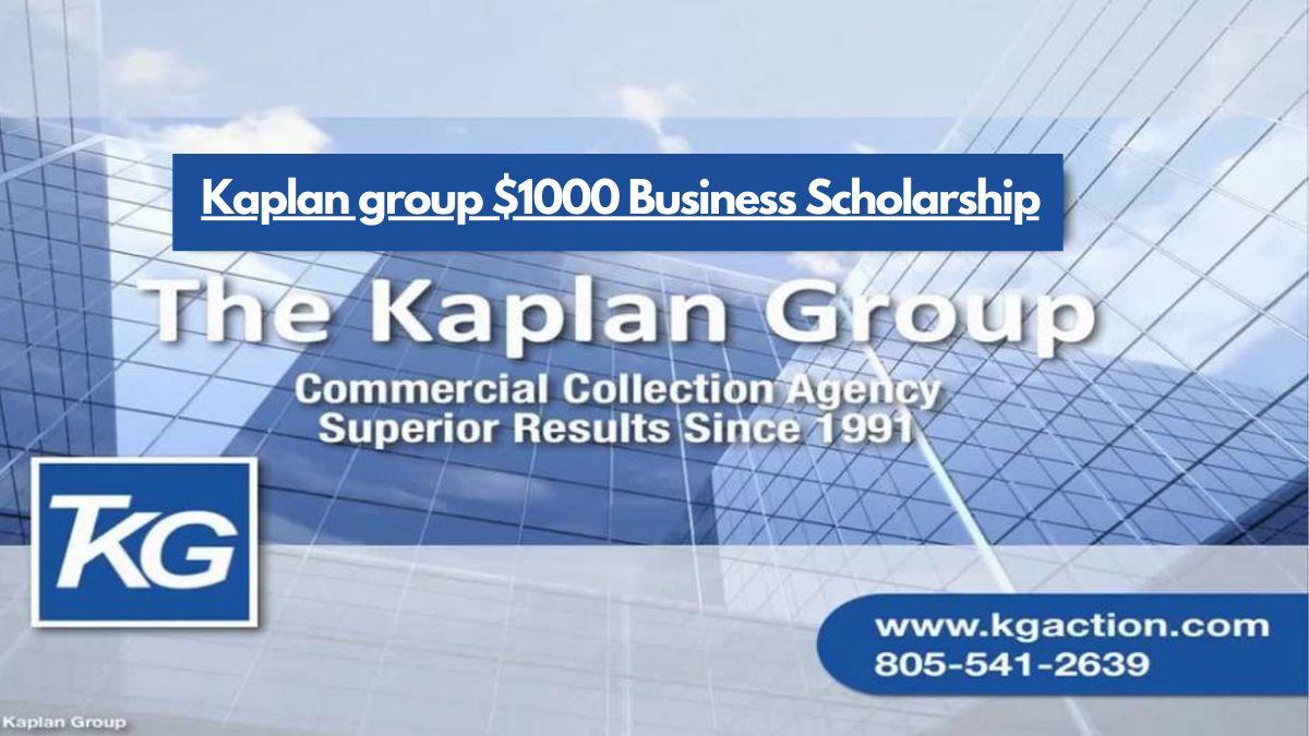Kaplan group $1000 Business Scholarship