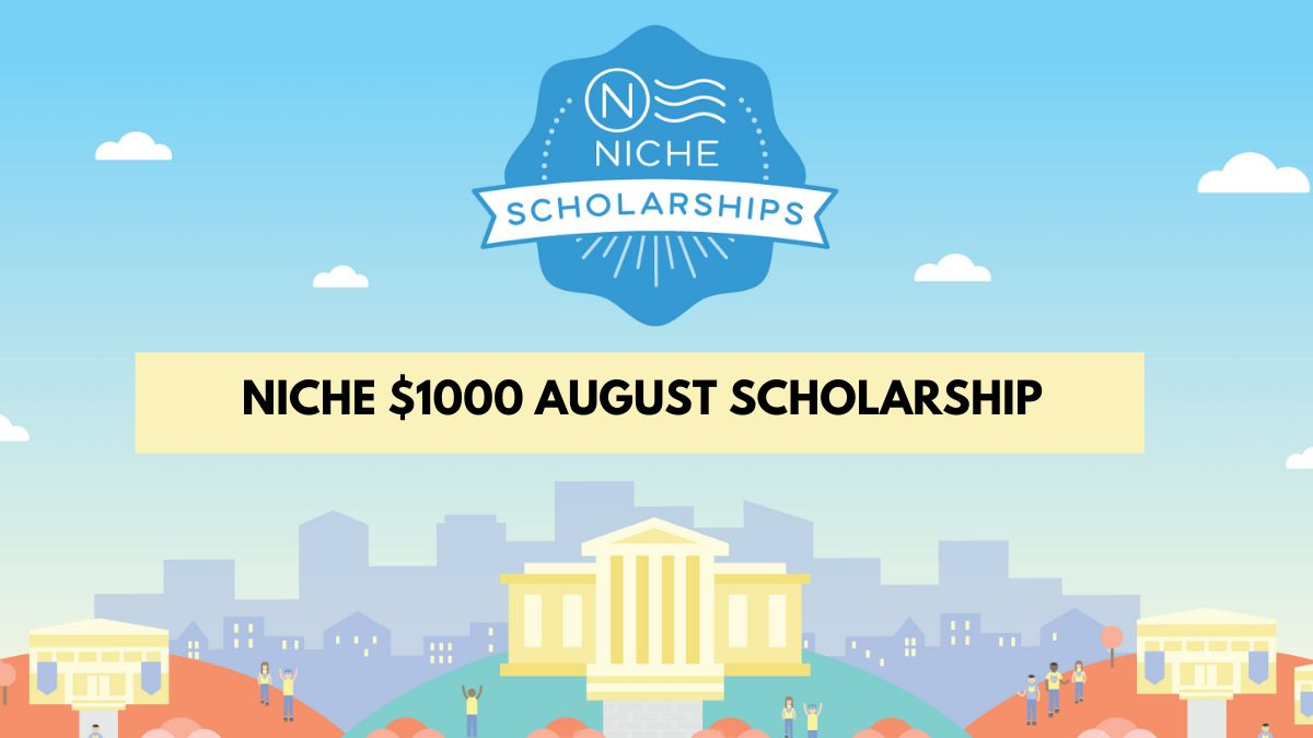 Niche $1000 August Scholarship for High School and College Students