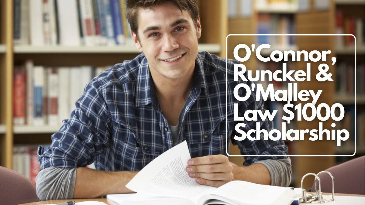 O'Connor, Runckel & O'Malley Law $1000 Scholarship
