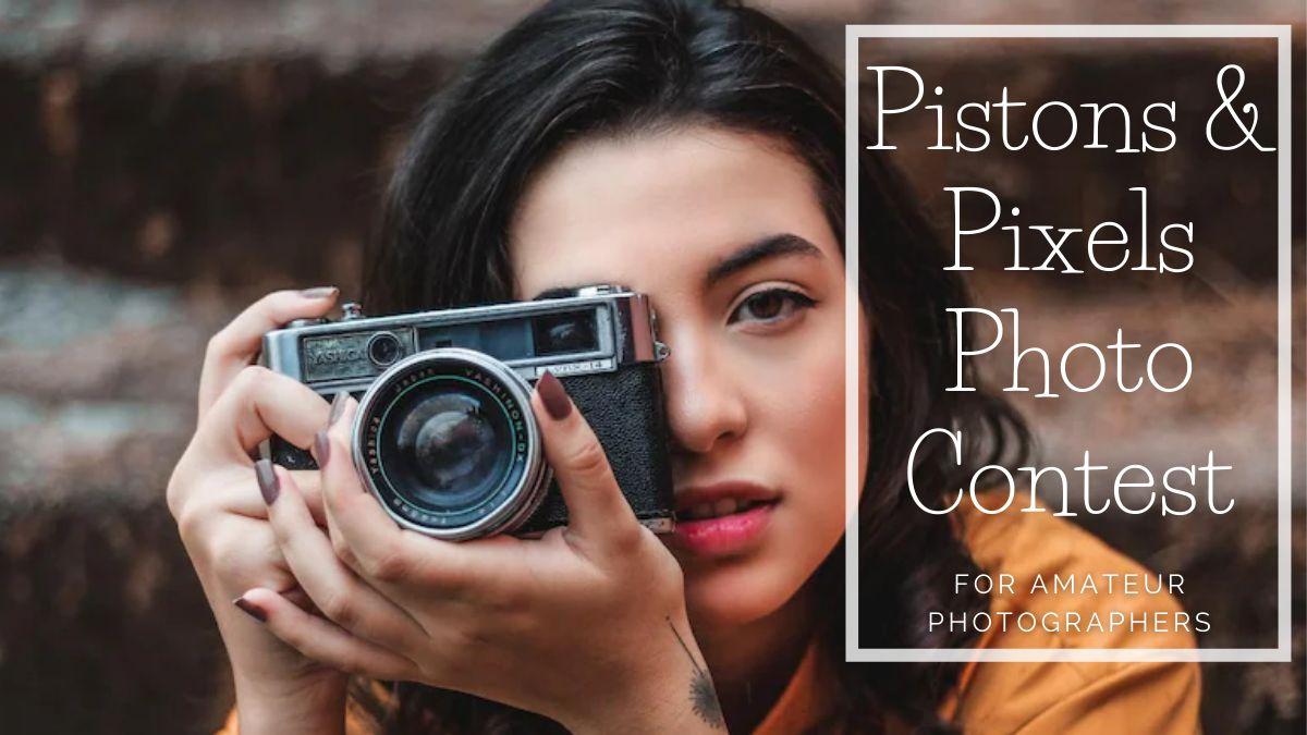 Pistons & Pixels Photo Contest for Amateur Photographers