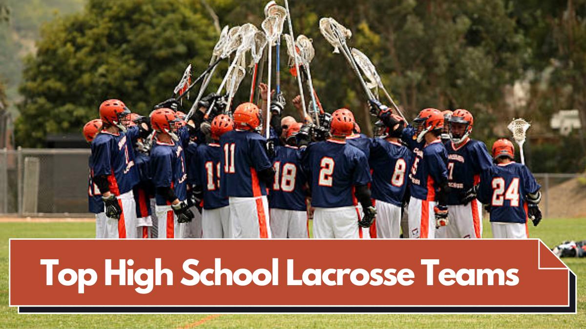 Top High School Lacrosse Teams