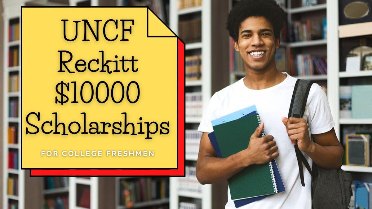 UNCF Reckitt $10000 Scholarships for College Freshmen