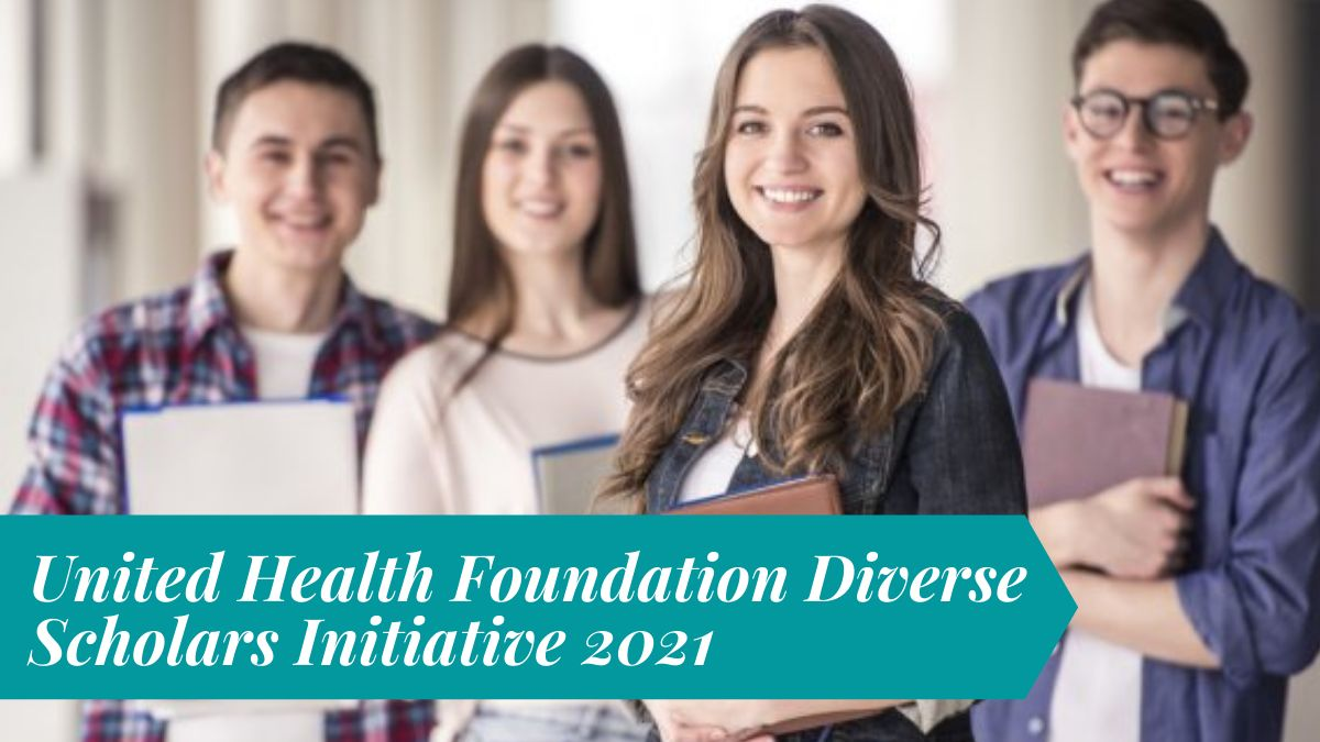 United Health Foundation Diverse Scholars Initiative 2021