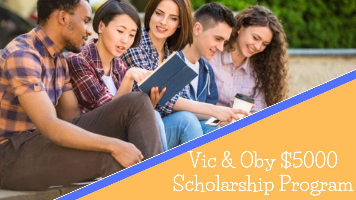 Vic & Oby $5000 Scholarship Program