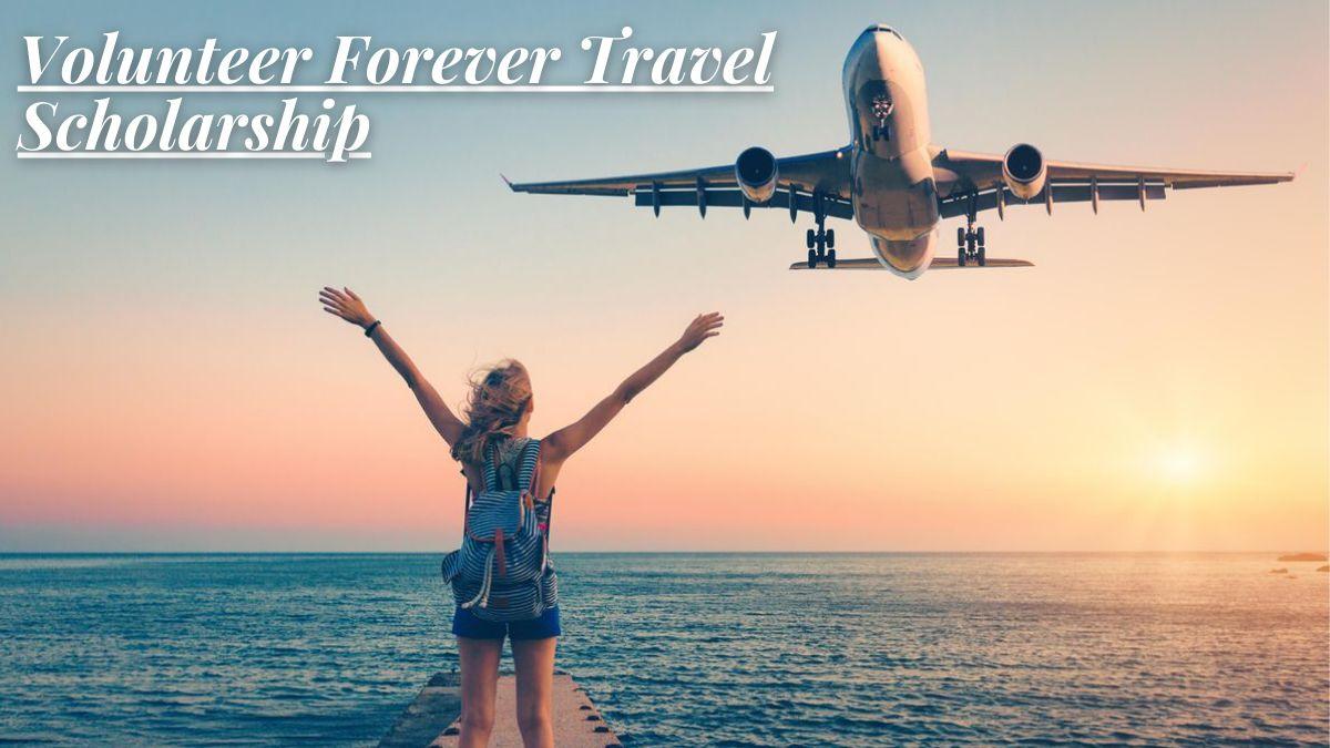 Volunteer Forever Travel Scholarship